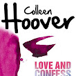 [Rezension] Colleen Hoover - Love and Confess