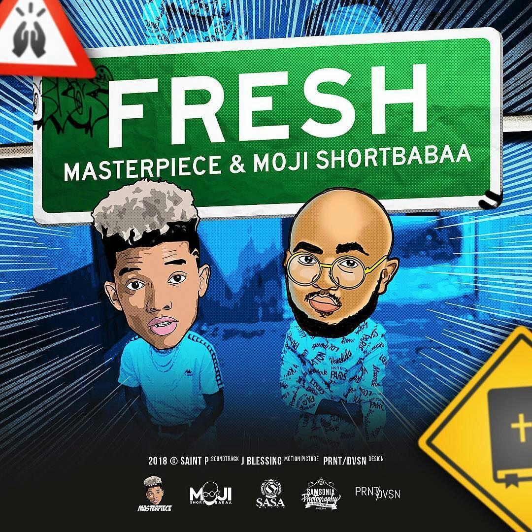 Download Audio | Masterpiece Ft.Moji Shortbabaa - FRESH