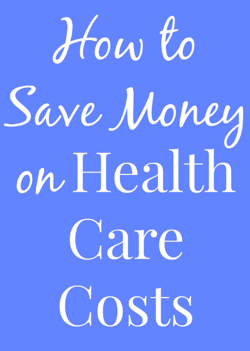 How to Save Money on Health Care Costs