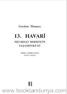 Gordon Thomas - 13. Havari Mecdelli Meryem'in Yaşamöyküsü