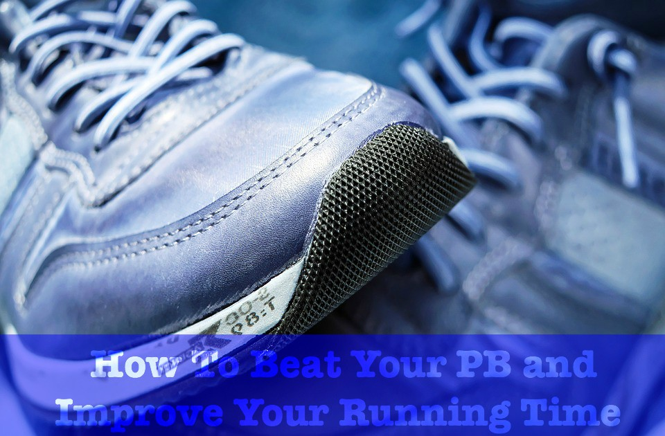 How To Beat Your PB And Improve Your Running Time  ff322c9ea59