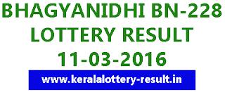 Bhagyanidhi lottery result, Bhagyanidhi BN 228 lottery result, Kerala lottery result, Bhagyanidhi BN228 lottery result 11-03-2016, Kerala Bhagyanidhi lottery result 11/03/2016, Today's Bhagyanidhi (BN 228) Lottery result, Kerala lottery result, Bhagyanidhi Lottery result, Bhagyanidhi BN-228 lottery result, Today's Bhagyanidhi Lottery result today, 11-03-2016 Bhagyanidhi Lottery result, Bhagyanidhi BN 228 lottery result
