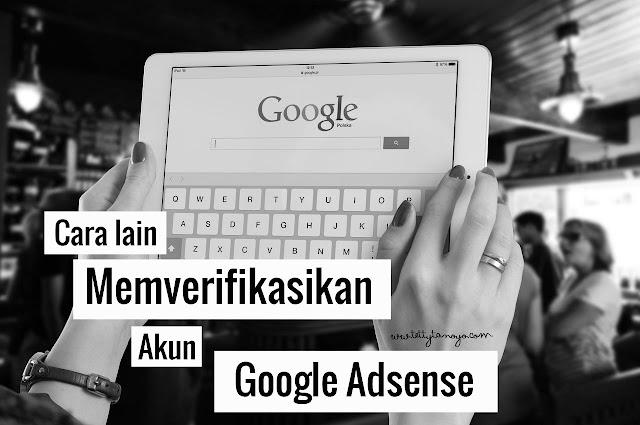 cara lain memverifikasikan akun google adsense