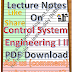 Lecture Notes on Control System Engineering I II PDF Material Download