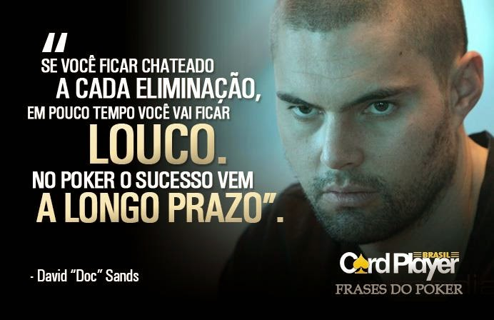 PokerManiaBR: Frases do Poker - 17ª Parte