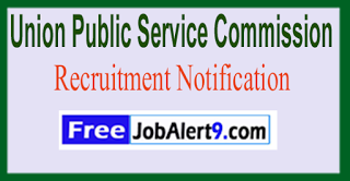 UPSC Union Public Service Commission Recruitment Notification 2017 Lsat Date 30-06-2017