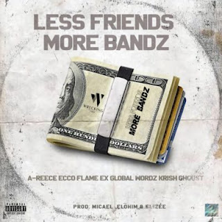 TWC – Less Friends More Bandz (feat. A-Reece, Ecco, Flame, Wordz, Ex Global, Krish & Ghoust)