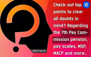 7th Pay Commission pension, pay scales, MSP, MACP