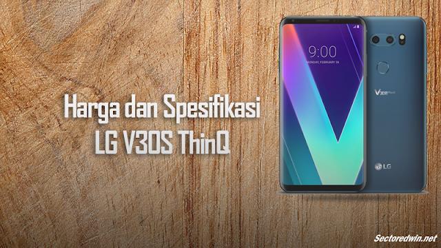 Harga Lg V30s ThinQ Terbaru 2018 Dan Spesifikasi Detail