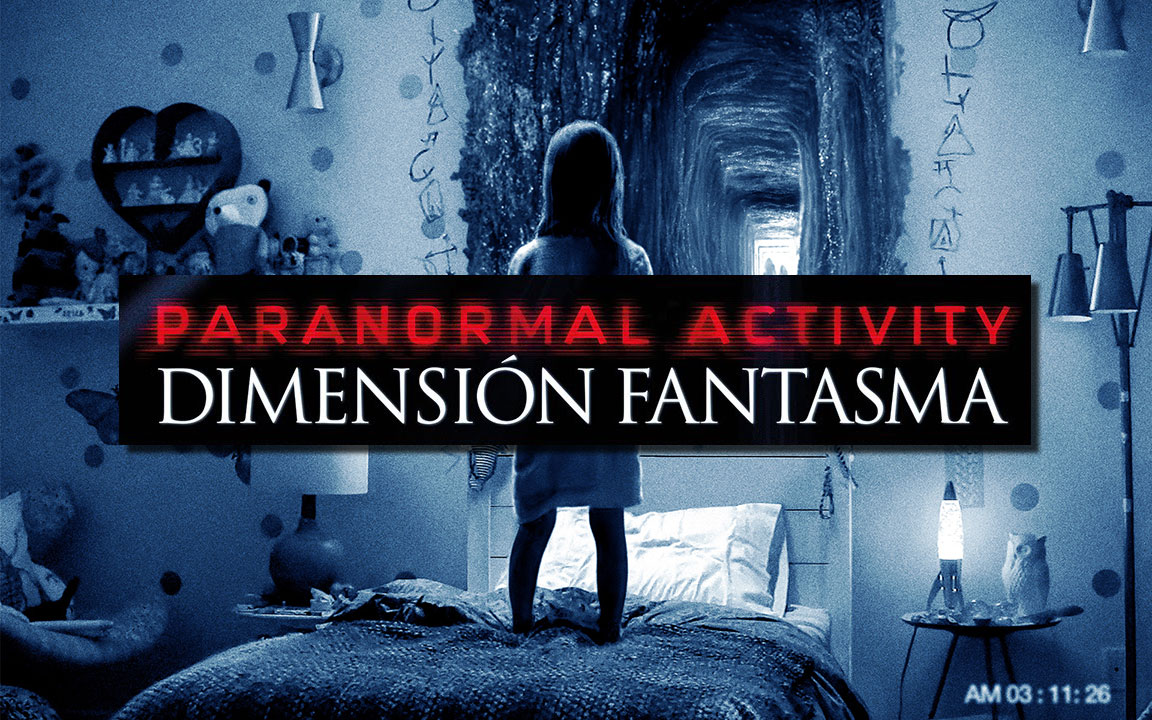 Paranormal Activity. Dimensión Fantasma