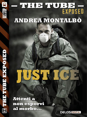 The Tube Exposed #33: Just Ice (Andrea Montalbò)
