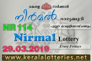"""KeralaLotteries.net, """"kerala lottery result 29 03 2019 nirmal nr 114"""", nirmal today result : 29-03-2019 nirmal lottery nr-114, kerala lottery result 29-3-2019, nirmal lottery results, kerala lottery result today nirmal, nirmal lottery result, kerala lottery result nirmal today, kerala lottery nirmal today result, nirmal kerala lottery result, nirmal lottery nr.114 results 29-03-2019, nirmal lottery nr 114, live nirmal lottery nr-114, nirmal lottery, kerala lottery today result nirmal, nirmal lottery (nr-114) 29/3/2019, today nirmal lottery result, nirmal lottery today result, nirmal lottery results today, today kerala lottery result nirmal, kerala lottery results today nirmal 29 3 19, nirmal lottery today, today lottery result nirmal 29-3-19, nirmal lottery result today 29.3.2019, nirmal lottery today, today lottery result nirmal 29-03-19, nirmal lottery result today 29.3.2019, kerala lottery result live, kerala lottery bumper result, kerala lottery result yesterday, kerala lottery result today, kerala online lottery results, kerala lottery draw, kerala lottery results, kerala state lottery today, kerala lottare, kerala lottery result, lottery today, kerala lottery today draw result, kerala lottery online purchase, kerala lottery, kl result,  yesterday lottery results, lotteries results, keralalotteries, kerala lottery, keralalotteryresult, kerala lottery result, kerala lottery result live, kerala lottery today, kerala lottery result today, kerala lottery results today, today kerala lottery result, kerala lottery ticket pictures, kerala samsthana bhagyakuri"""