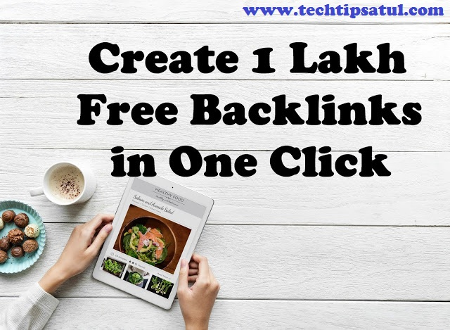 How to Create 1 Lakh Free Backlinks in One Click ~ TECH TIPS