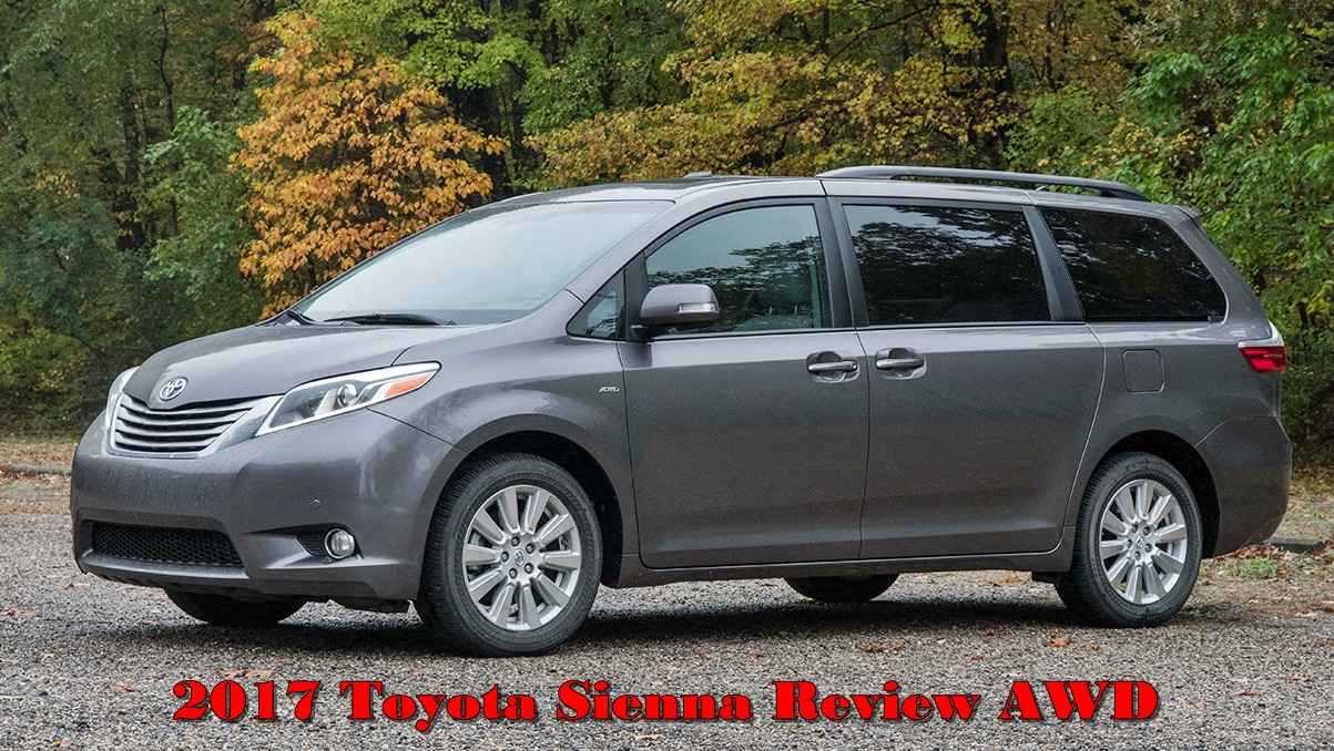Model 2017 Toyota Sienna Review Awd Cars Toyota Review 2017 Chevrolet Sienna