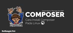Cara Install Composer Pada Linux - BeHangat.Net