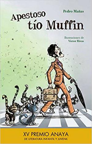 Libro juvenil recomendado niños +8 edad, Apestoso tío Muffin Pedro Mañas