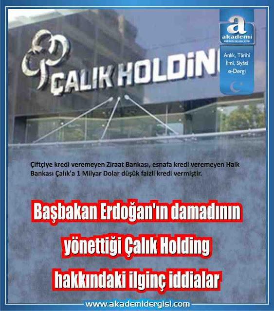 Başbakan Erdoğan'ın damadının yönettiği Çalık Holding hakkındaki ilginç iddialar