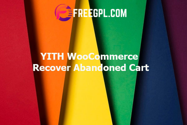 YITH WooCommerce Recover Abandoned Cart Nulled Download Free