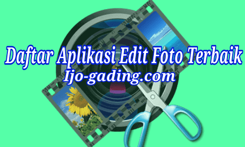 Daftar Aplikasi Edit Foto Terbaik Di Android 10 Daftar Aplikasi Edit Foto Terbaik Di Android Pastinya Keren