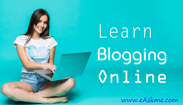 Learn Blogging Online : The Step-by-Step Secret of Money Making: eAskme