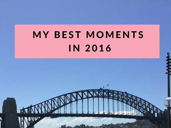 [Lifestyle] My best moments in 2016