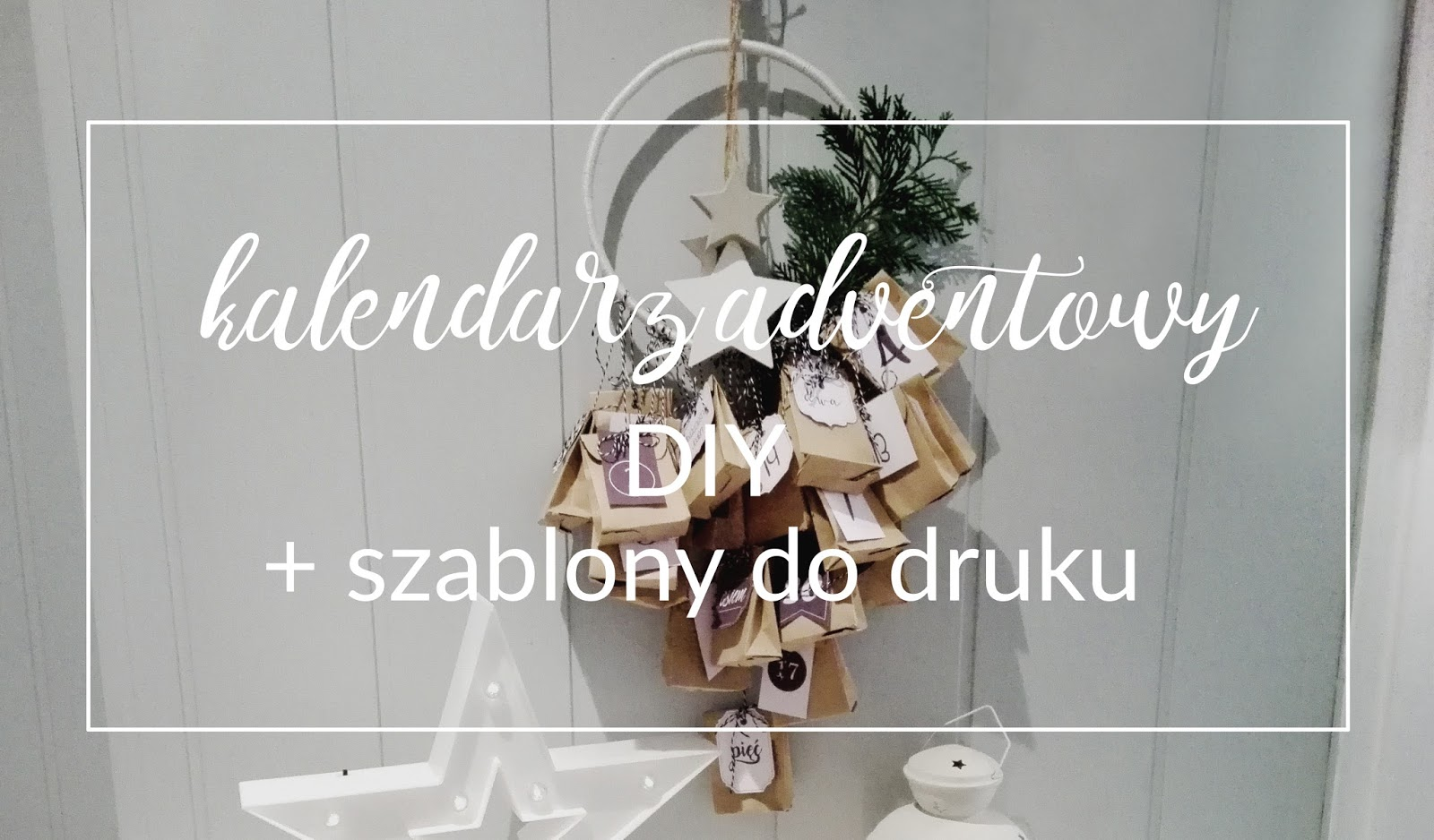 kelandarz adwentowy, advent calendar, diy, printable, freebie, advent calendar diy, hancymonka, kalendarz adwentowy skandynawski, scandi style, homedecor, christmas decor, kalendarz adwentowy łapacz snów