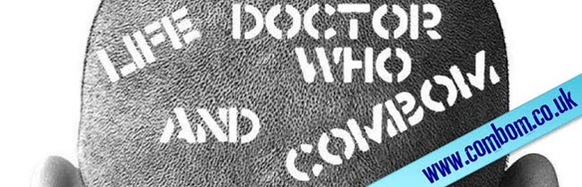 Life, Doctor Who, & Combom — Doctor Who News and Views
