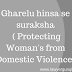 Gharelu hinsa se suraksha ( Protecting Woman's from Domestic Violence)