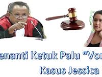 "Menunggu Ketuk Palu ""VONIS"" Hakim Kasus Jessica"