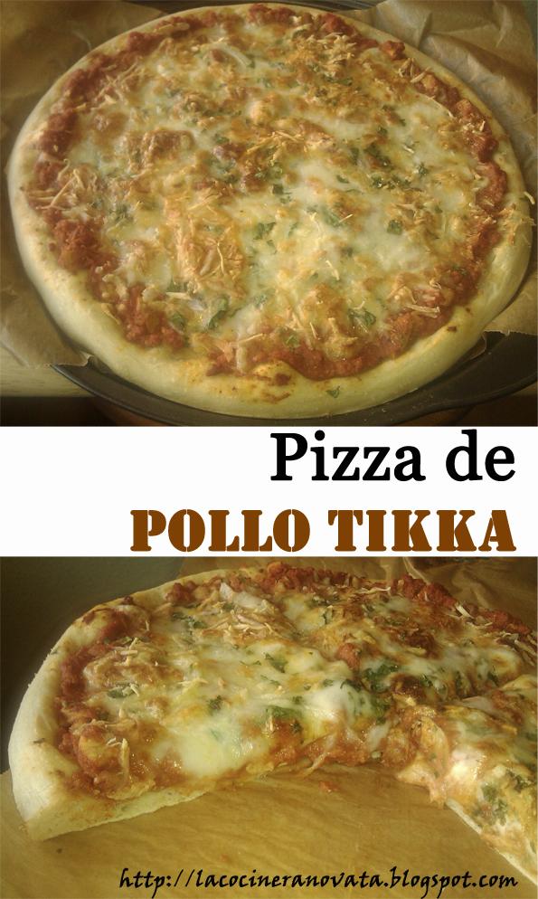 LA COCINERA NOVATA PIZZA DE POLLO TIKKA AVES COCINA GASTRONOMIA RECETA ITALIANA INDIA