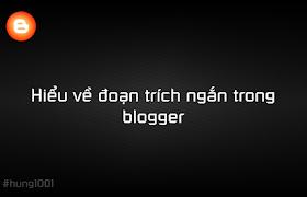 Hiểu về đoạn trích ngắn trong Blogger