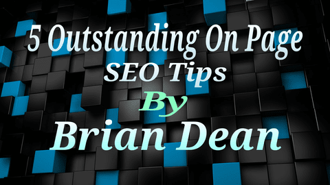 5 Outstanding On Page SEO Tips By Brian Dean