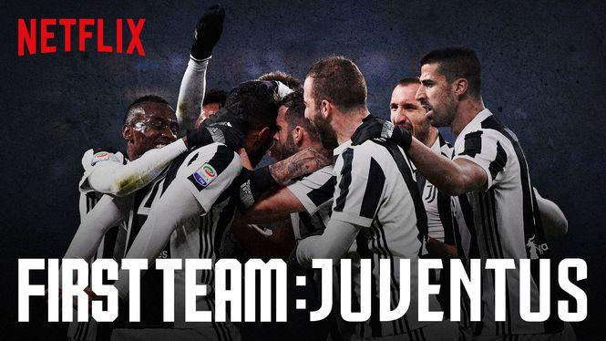 First Team: Juventus puede verse en Netflix