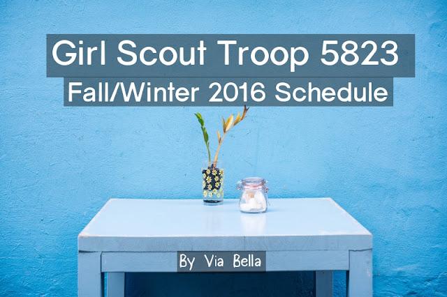 Girl Scout Troop 5823 Fall/Winter 2016 Schedule, Via Bella, GSCNC, Girl Scouts, Schedule, RSVP,