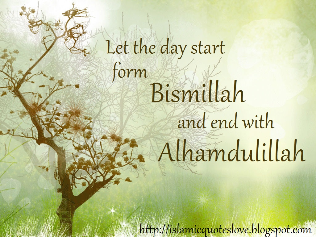 Islamic Quote: Let the day start form Bismillah and end with