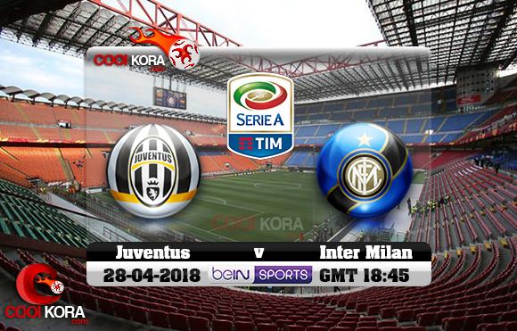 مشاهدة مباراة إنتر ميلان ويوفنتوس اليوم 28-4-2018 في الدوري الإيطالي