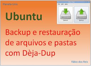 Backup e Restauração de Arquivos e Pastas com Dèja-Dup no Ubuntu Linux