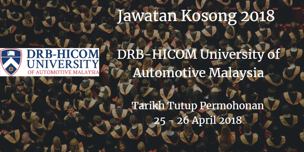 Jawatan Kosong DRB-HICOM University of Automotive Malaysia  25 - 26 April 2018