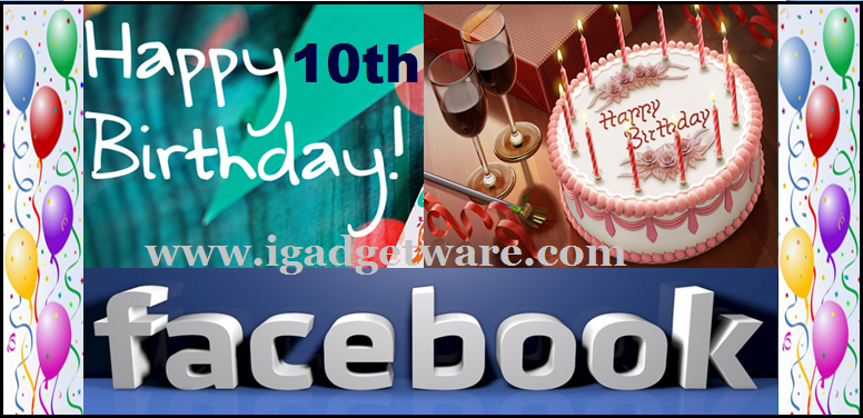 Happy 10th Anniversary To Facebook