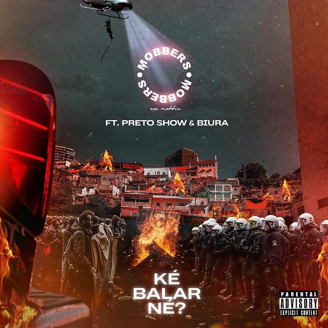 Mobbers - Ke Balar Ne? (feat. Preto Show & Biura)