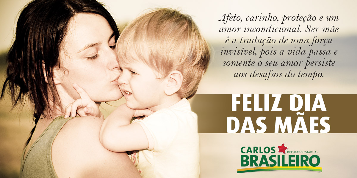Filho Carinhoso Desejando Feliz Dia Das Mães: MARAVILHA NOTÍCIAS: MENSAGEM DO DEPUTADO CARLOS BRASILEIRO