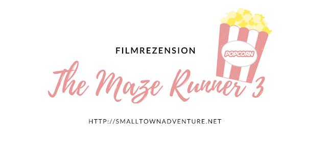 Filmrezension Maze Runner 3, The Maze Runner Die Auserwählten in der Todeszone, Maze Runner Death Cure, Die Auserwählten in der Todeszone, Buchverfilmung, Kinozeit, Filmblogger