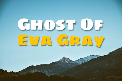 8. Ghost Of Eva Gray ( Horror Stories)