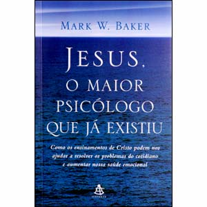 Ceticismo Crítico As Tosquices Do Psicólogo Cristão Mark W Baker