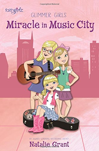 Miracle in Music City (Glimmer Girls #3) by Natalie Grant