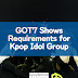 GOT7 Shows Requirements for Kpop Idol Group
