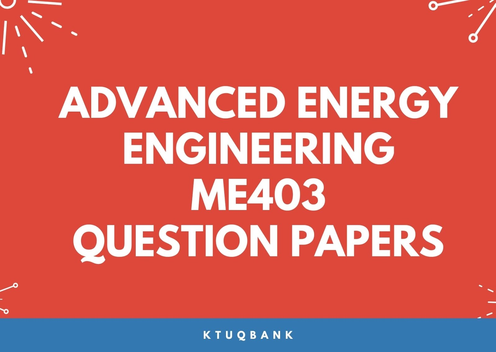 Advanced Energy Engineering | ME403 | Question Papers (2015 batch)