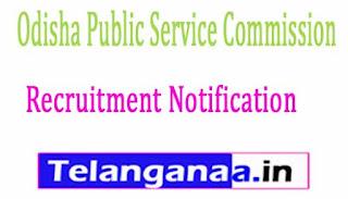 Odisha Public Service Commission (OPSC) Odisha PSC Recruitment Notification 2017
