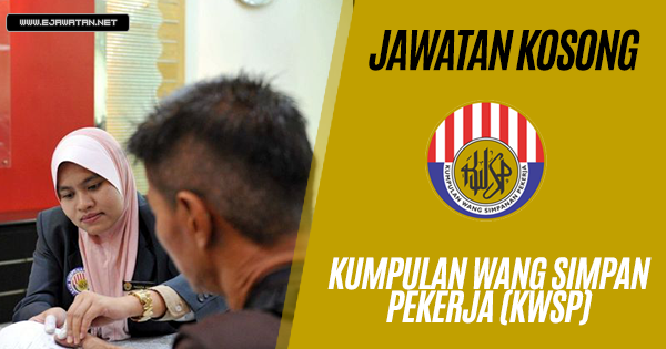 jawatan kosong kerajaan KWSP 2018
