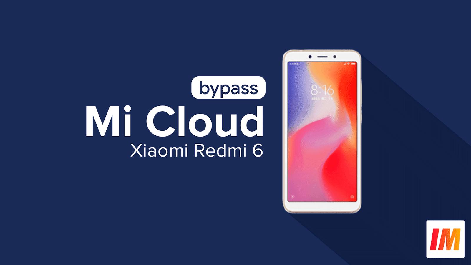 Cara Bypass Mi Cloud Xiaomi Redmi 6 ( Cereus ) Free 100%